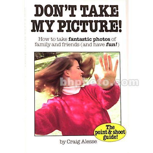 Amherst Media Book: Don't Take My Picture, 4th Edition 1099