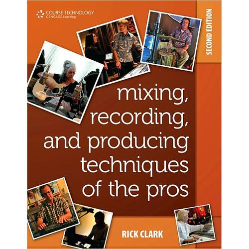 Cengage Course Tech. Book: Mixing, Recording, 978-1-59863-840-0