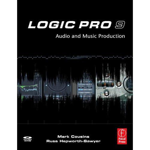 Focal Press Book: Logic Pro 9 by Mark Cousins, 978-0-240-52193-0