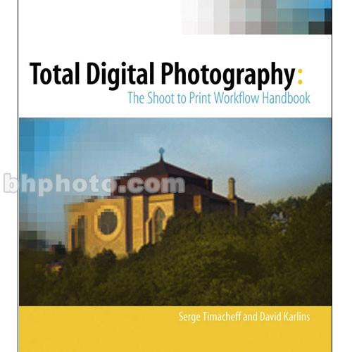 Wiley Publications Book: Total Digital Photography 9780764569524