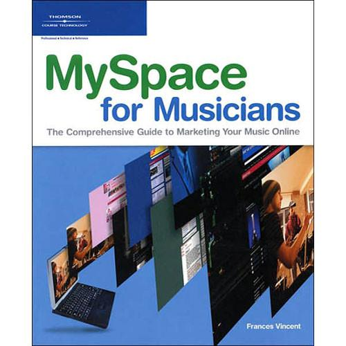 Cengage Course Tech. Book: MySpace for Musicians 1-59863-359-7