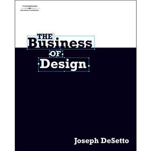 Cengage Course Tech. The Business of Design 9781428322295