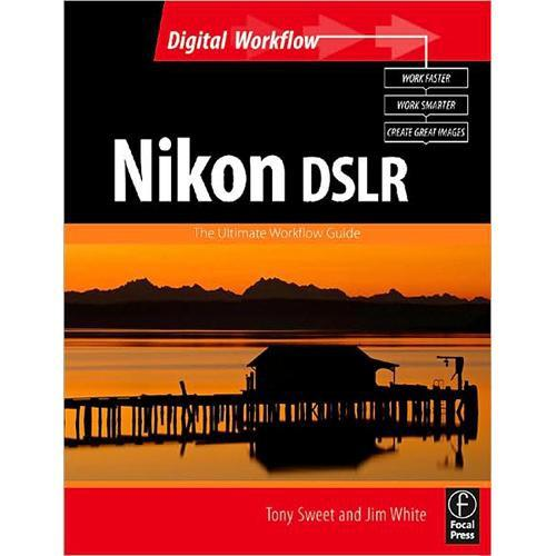 Focal Press Book: Nikon DSLR: The Ultimate 9780240521220