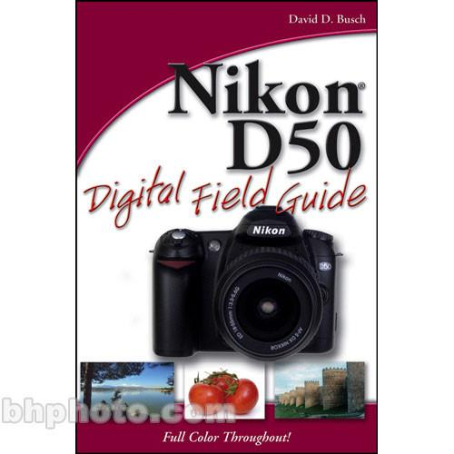 Wiley Publications Book: Nikon D50 Digital Field 9780471787464