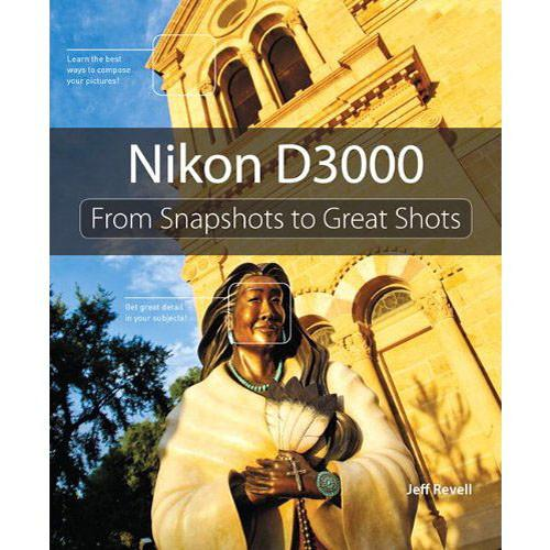 Pearson Education Book: Nikon D3000: From 978-0-321-71308-7