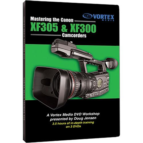 Vortex Media DVD-Video: Mastering the Canon XF305 & XF3DVD
