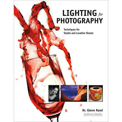 Amherst Media Book: Lighting for Photography by Dr. Glenn 1866