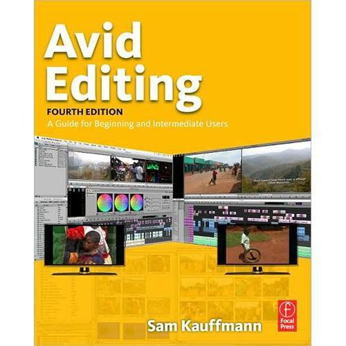 Focal Press Avid Editing, Fourth Edition Paperback 9780240810805