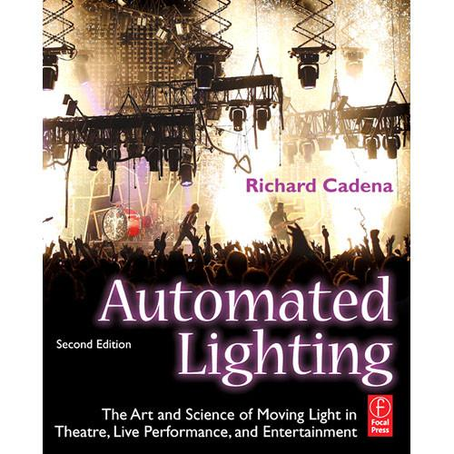 Focal Press Book: Automated Lighting, 2nd 978-0-240-81222-9