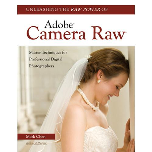 Amherst Media Book: Unleashing the Raw Power of Adobe 1925
