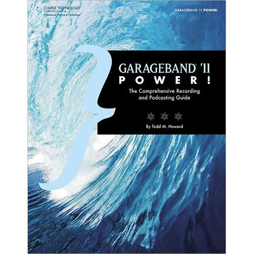 Cengage Course Tech. Book: GarageBand '11 Power!, 9781435459625