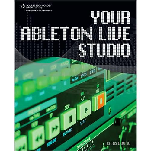 Cengage Course Tech. Book: Your Ableton Live 9781598638196