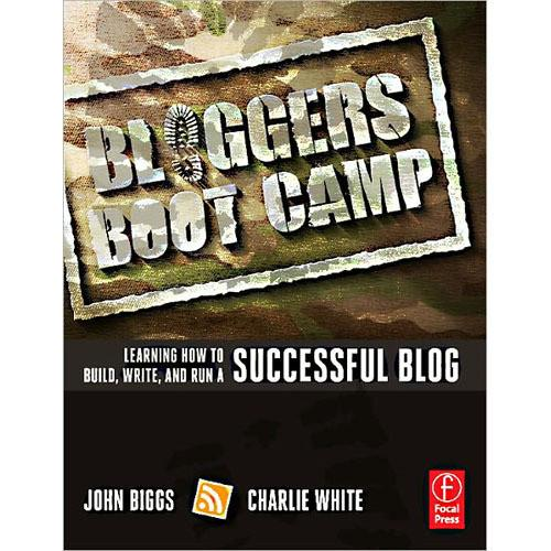 Focal Press Book: Bloggers Boot Camp, 1st Edition 9780240819174