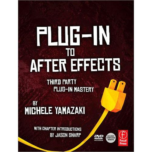 Focal Press Book: Plug-In to After Effects: Third 9780240815657