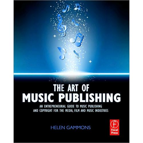 Focal Press Book: The Art of Music Publishing: An 9780240522357