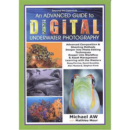 Michael AW An Advanced Guide to Digital Underwater 9781876381080