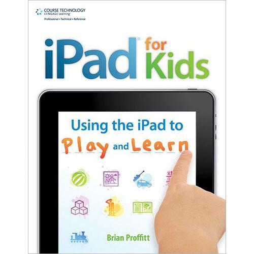 Cengage Course Tech. iPad for Kids: Using the iPad 9781435460539
