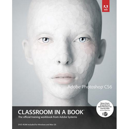 Adobe Press Book: Adobe Photoshop CS6 Classroom in 9780321827333