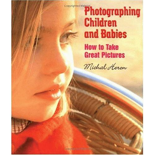 Allworth Book: Photographing Children and Babies: How 1581154208