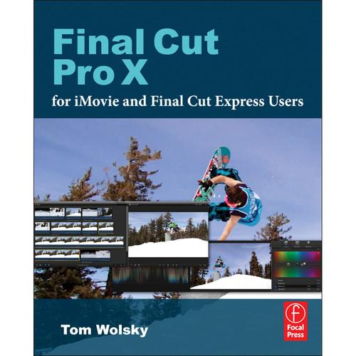 Focal Press Book: Final Cut Pro X for iMovie and 9780240823669