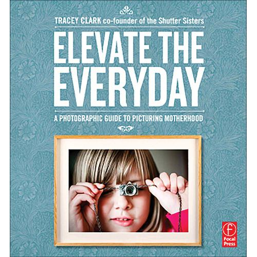 Focal Press Focal Press Book: Elevate 9780240821092