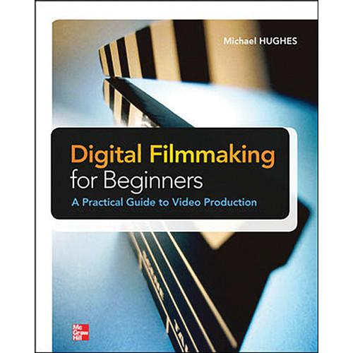 McGraw-Hill Book: Digital Filmmaking 9780071791366
