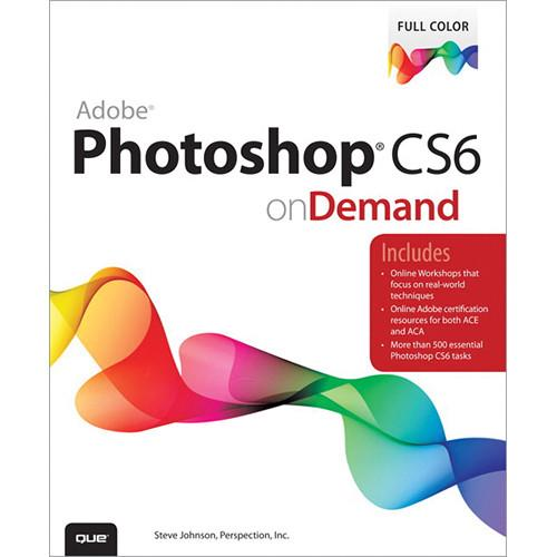Que Publishing Book: Adobe Photoshop CS6 on Demand 0789749335
