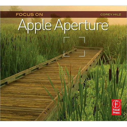 Focal Press Book: Focus On Apple Aperture: Focus 9780240815138