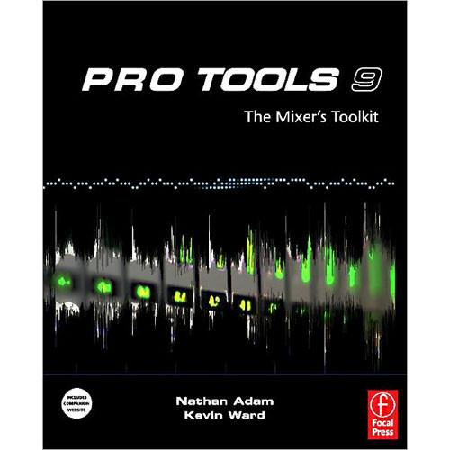Focal Press Book: Pro Tools 9: The Mixer's 97802408/18702