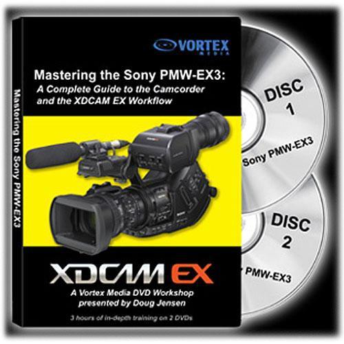 Vortex Media DVD: Mastering the Sony PMW-EX3 Camcorder EX3DVD