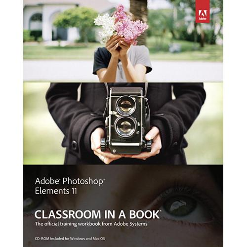 Adobe Press Book: Adobe Photoshop Elements 11 9780321883681