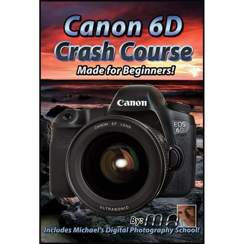 Michael the Maven DVD: Canon EOS 6D Crash Course MTM-6DCC