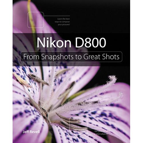 Pearson Education Book: Nikon D800: From Snapshots 9780321840745