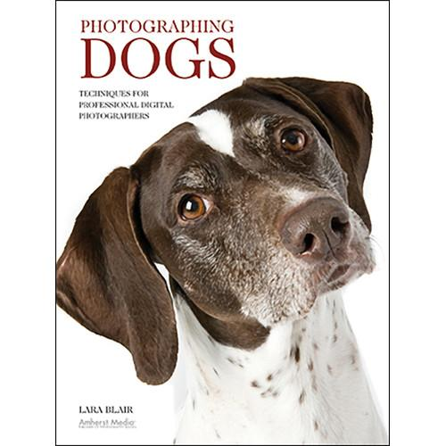 Amherst Media Book: Photographing Dogs: Techniques 1977