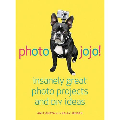Amphoto Book: Photojojo!: Insanely Great Photo 9780307451422