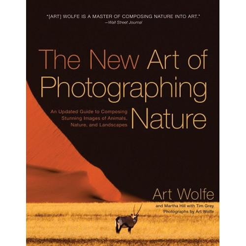 Amphoto Book: The New Art of Photographing Nature: 9780770433154