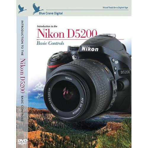 Blue Crane Digital DVD: Introduction to the Nikon D5200: BC150