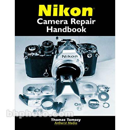 Amherst Media Book: Nikon Camera Repair Handbook 1707