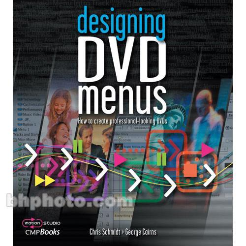 CMP Books Book: Designing DVD Menus: How to Create 9781578202591