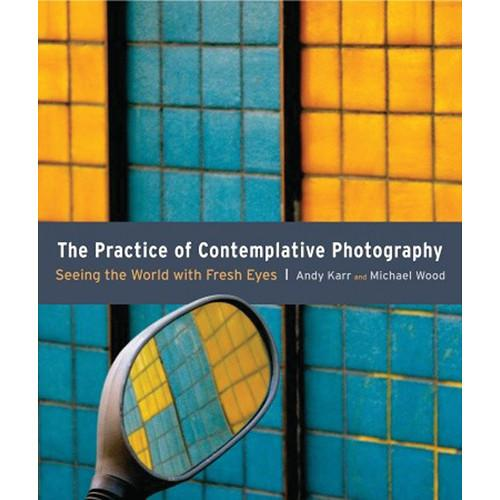 Amphoto Book: The Practice of Contemplative 9781590307793