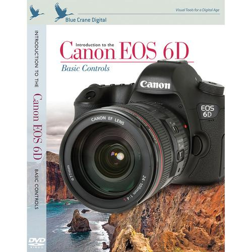 Blue Crane Digital DVD: Introduction to the Canon EOS 6D, BC151