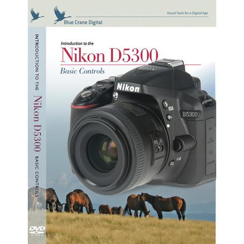 Blue Crane Digital DVD: Introduction to the Nikon D5300: BC158