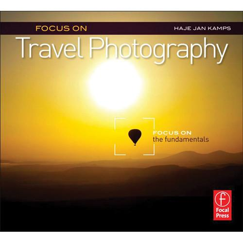 Focal Press Focal Press Book: Focus On Travel 978-0-240-82391-1