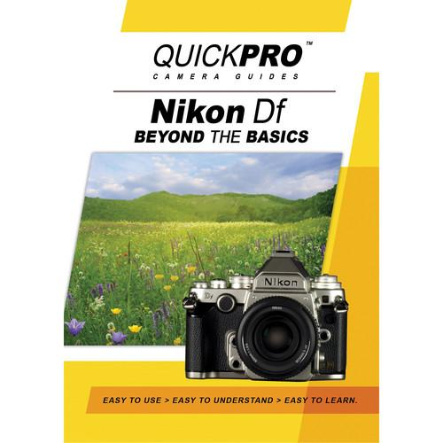 QuickPro DVD: Nikon Df: Beyond The Basics Camera Guide 1901