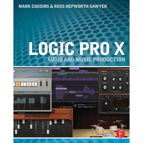 Focal Press Book: Logic Pro X: Audio and Music 9780415857680