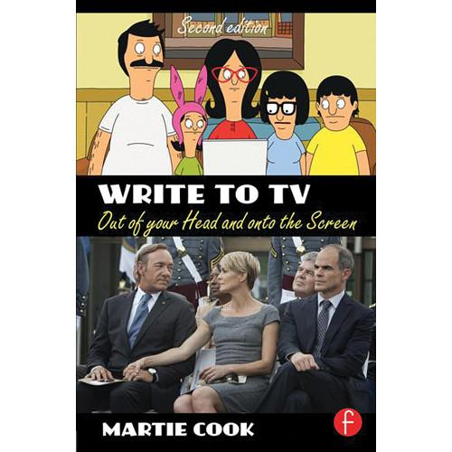 Focal Press Book: Write to TV: Out of Your Head 9780415710893