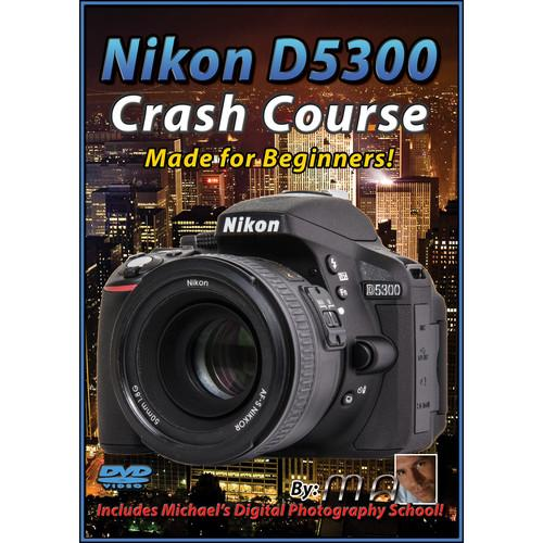 Michael the Maven DVD: Nikon D5300 Crash Course MTM-D5300