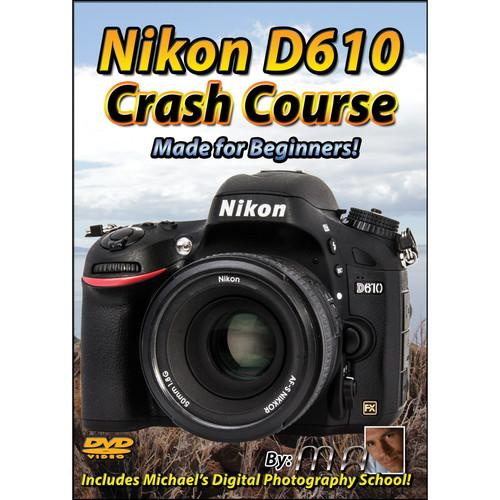 Michael the Maven DVD: Nikon D610 Crash Course MTM-D610