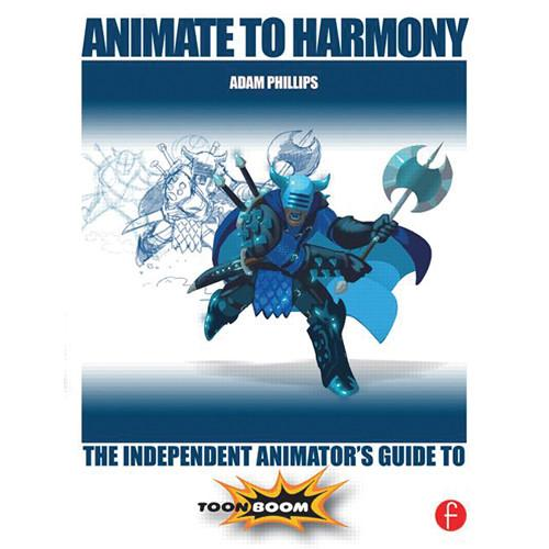 Focal Press Book: Animate to Harmony: 9780415705370