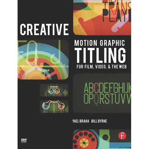 Focal Press Book: Creative Motion Graphic 978-0-240-81419-3